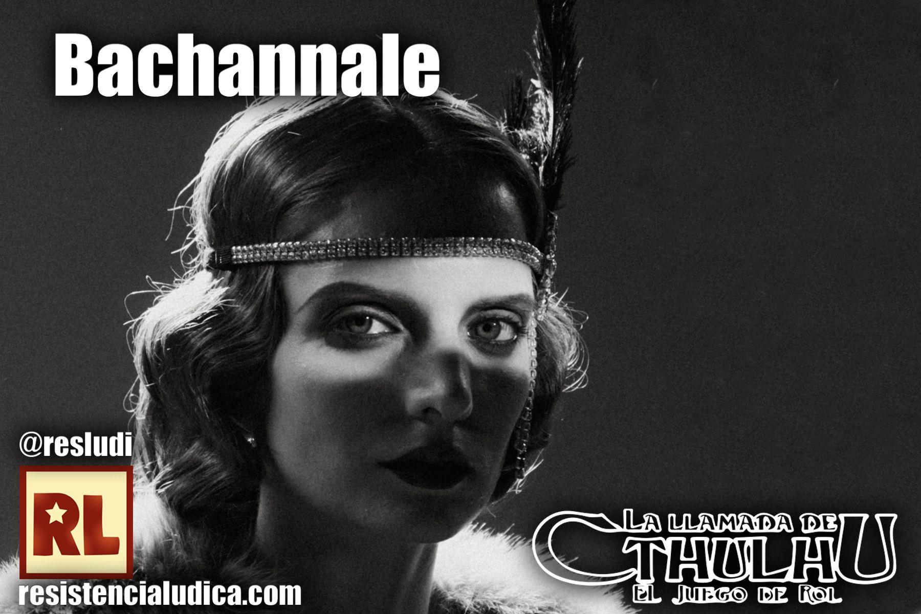 ✈ Bachannale (La llamada de Cthulhu 7)